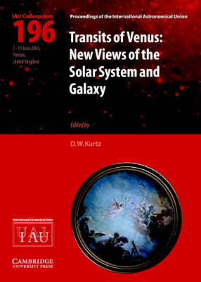 Proceedings of the International Astronomical Union Symposia and Colloquia: Transits of Venus (IAU C196): New Views of the Solar System and Galaxy (Hardback)