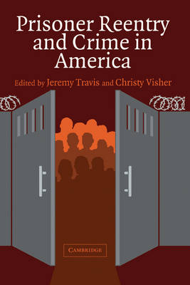 Prisoner Reentry and Crime in America - Cambridge Studies in Criminology (Hardback)