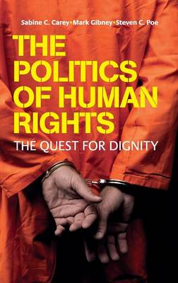 The Politics of Human Rights: The Quest for Dignity (Hardback)