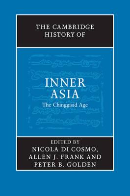 The Cambridge History of Inner Asia: The Chinggisid Age (Hardback)