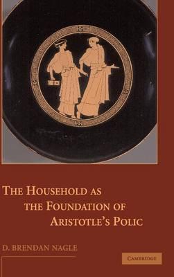 The Household as the Foundation of Aristotle's Polis (Hardback)
