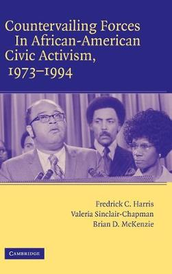 Countervailing Forces in African-American Civic Activism, 1973-1994 (Hardback)