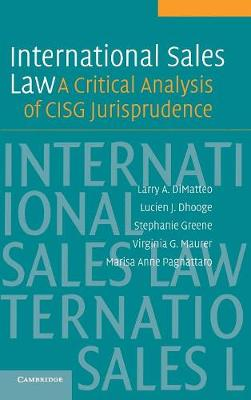 International Sales Law: A Critical Analysis of CISG Jurisprudence (Hardback)