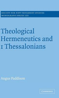Cover Society for New Testament Studies Monograph Series: Theological Hermeneutics and 1 Thessalonians Series Number 133