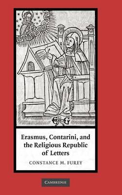 Erasmus, Contarini, and the Religious Republic of Letters (Hardback)
