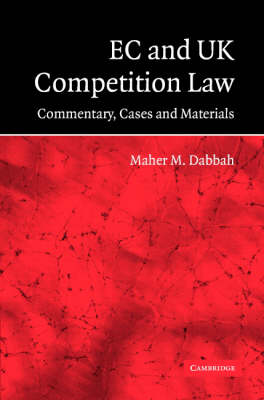 EC and UK Competition Law: Commentary, Cases and Materials (Hardback)