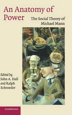 An Anatomy of Power: The Social Theory of Michael Mann (Hardback)