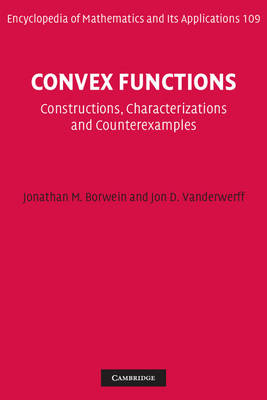 Convex Functions: Constructions, Characterizations and Counterexamples - Encyclopedia of Mathematics and Its Applications 109 (Hardback)