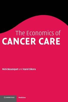 The Economics of Cancer Care (Hardback)