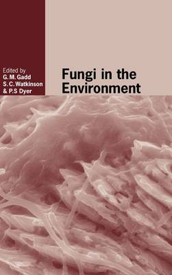 British Mycological Society Symposia: Fungi in the Environment Series Number 25 (Hardback)