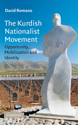 Cambridge Middle East Studies: The Kurdish Nationalist Movement: Opportunity, Mobilization and Identity Series Number 22 (Hardback)
