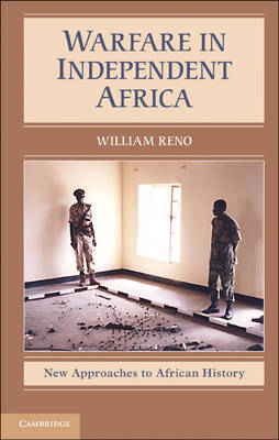 Warfare in Independent Africa - New Approaches to African History 5 (Hardback)