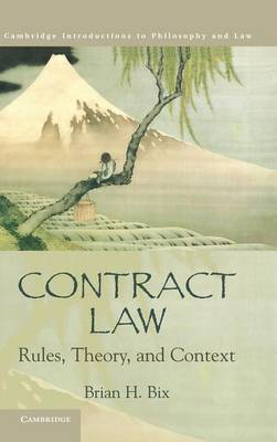 Cambridge Introductions to Philosophy and Law: Contract Law: Rules, Theory, and Context (Hardback)