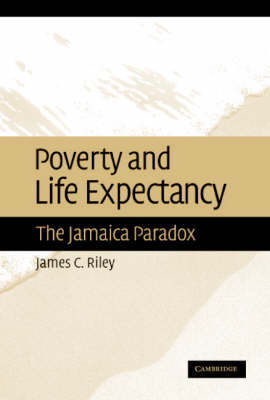 Poverty and Life Expectancy: The Jamaica Paradox (Hardback)