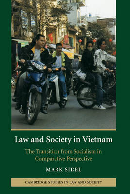 Cover Cambridge Studies in Law and Society: Law and Society in Vietnam: The Transition from Socialism in Comparative Perspective