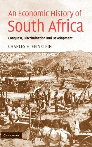 An Economic History of South Africa: Conquest, Discrimination, and Development (Hardback)