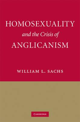 Homosexuality and the Crisis of Anglicanism (Hardback)