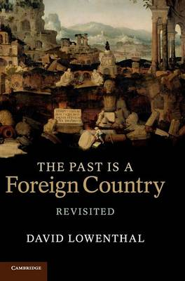 The Past Is a Foreign Country - Revisited (Hardback)