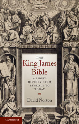 The King James Bible: A Short History from Tyndale to Today (Hardback)
