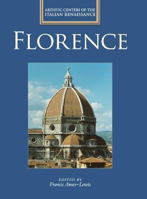 Florence - Artistic Centers of the Italian Renaissance (Hardback)