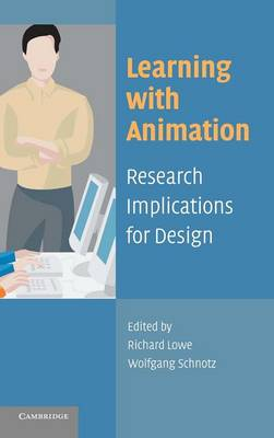 Learning with Animation: Research Implications for Design (Hardback)
