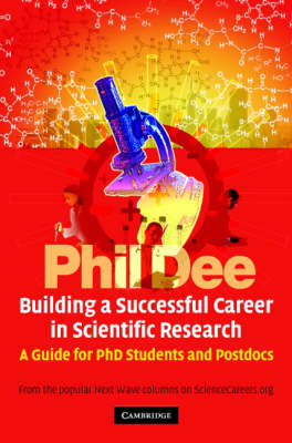Building a Successful Career in Scientific Research: A Guide for PhD Students and Postdocs (Hardback)