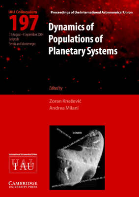 Proceedings of the International Astronomical Union Symposia and Colloquia: Dynamics of Populations of Planetary Systems (IAU C197) (Hardback)
