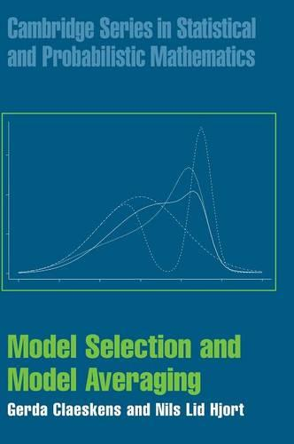 Model Selection and Model Averaging - Cambridge Series in Statistical and Probabilistic Mathematics 27 (Hardback)