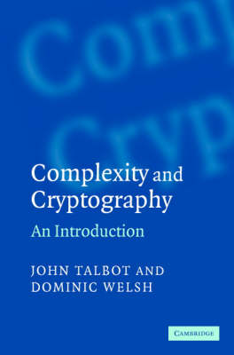 Complexity and Cryptography: An Introduction (Hardback)