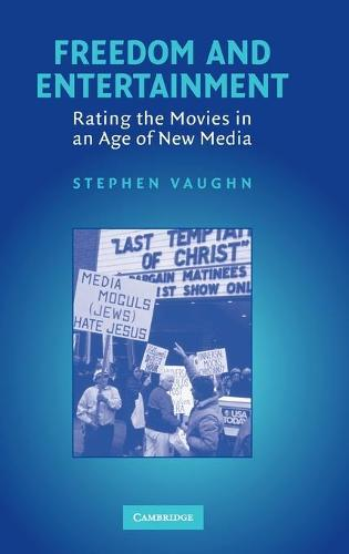 Freedom and Entertainment: Rating the Movies in an Age of New Media (Hardback)