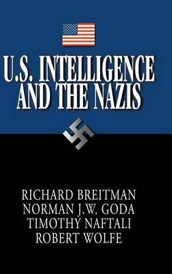 U.S. Intelligence and the Nazis (Hardback)