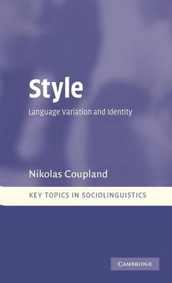 Key Topics in Sociolinguistics: Style: Language Variation and Identity (Hardback)