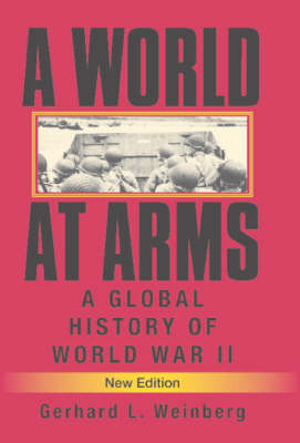 A World at Arms: A Global History of World War II (Hardback)