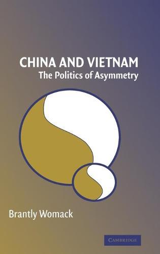 China and Vietnam: The Politics of Asymmetry (Hardback)
