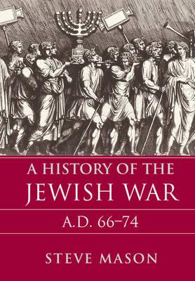 A History of the Jewish War: AD 66-74 (Hardback)
