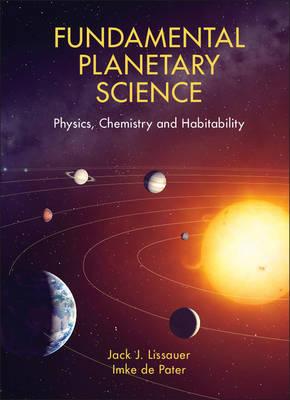 Fundamental Planetary Science: Physics, Chemistry and Habitability (Hardback)
