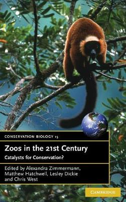 Zoos in the 21st Century: Catalysts for Conservation? - Conservation Biology 15 (Hardback)
