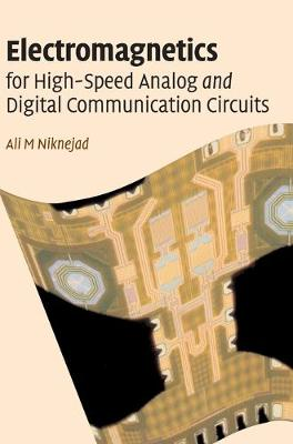 Electromagnetics for High-Speed Analog and Digital Communication Circuits (Hardback)