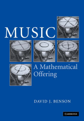 Music: A Mathematical Offering (Hardback)