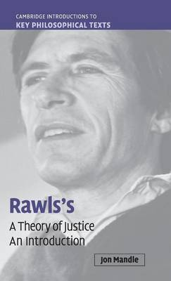Rawls's 'A Theory of Justice': An Introduction - Cambridge Introductions to Key Philosophical Texts (Hardback)