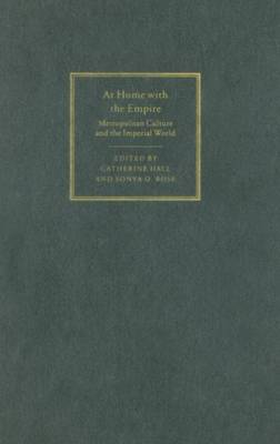 At Home with the Empire: Metropolitan Culture and the Imperial World (Hardback)
