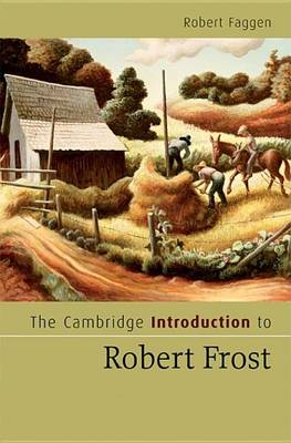 Cambridge Introductions to Literature: The Cambridge Introduction to Robert Frost (Hardback)
