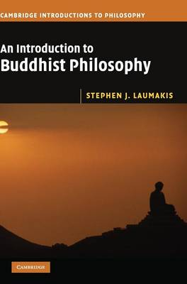 An Introduction to Buddhist Philosophy - Cambridge Introductions to Philosophy (Hardback)