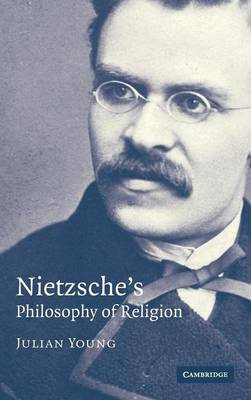 Nietzsche's Philosophy of Religion (Hardback)