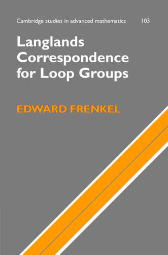 Langlands Correspondence for Loop Groups - Cambridge Studies in Advanced Mathematics (Hardback)