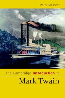 The Cambridge Introduction to Mark Twain - Cambridge Introductions to Literature (Hardback)