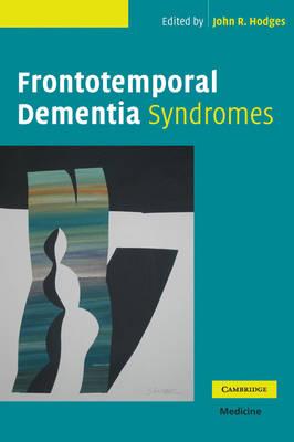 Frontotemporal Dementia Syndromes (Hardback)