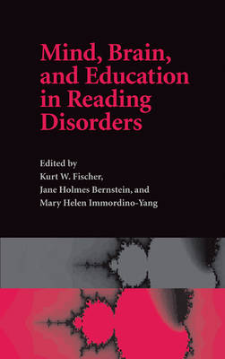 Cambridge Studies in Cognitive and Perceptual Development: Mind, Brain, and Education in Reading Disorders Series Number 11 (Hardback)