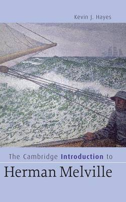 The Cambridge Introduction to Herman Melville - Cambridge Introductions to Literature (Hardback)