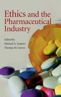 Ethics and the Pharmaceutical Industry (Hardback)